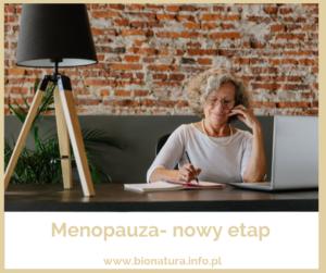 Menopauza- kolejny etap w życiu kobiety